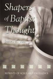Shapers Of Baptist Thought (P247/Mrc)