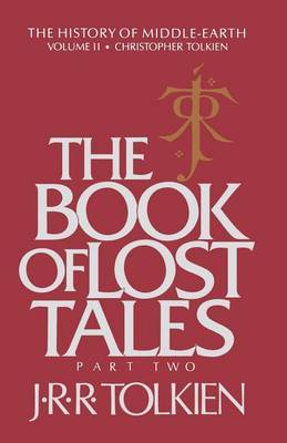 The Book of Lost Tales, Volume 2 by J.R.R. Tolkien