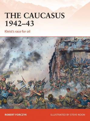 The Caucasus 1942-43 by Robert Forczyk