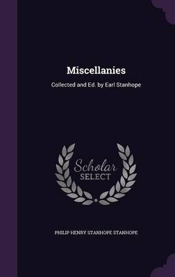 Miscellanies by Philip Henry Stanhope Stanhope image