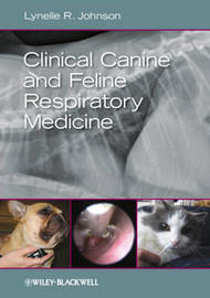 Clinical Canine and Feline Respiratory Medicine by Lynelle R. Johnson