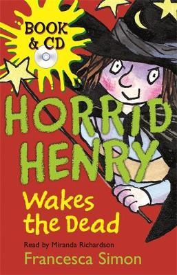 Horrid Henry Wakes the Dead (book + CD) by Francesca Simon image