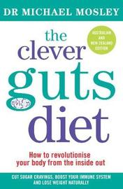 The Clever Guts Diet by Michael Mosley