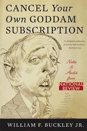 Cancel Your Own Goddam Subscription by William Buckley