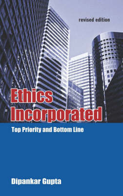 Ethics Incorporated by Dipankar Gupta
