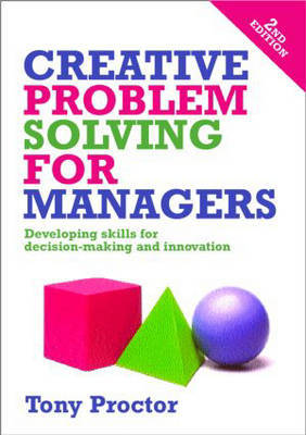 Creative Problem Solving for Managers by Tony Proctor