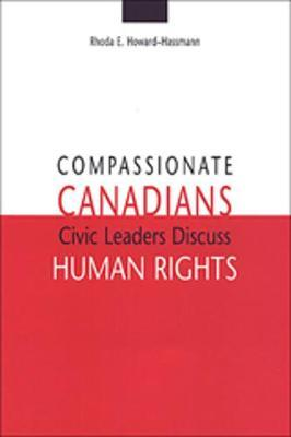 Compassionate Canadians by Rhoda E Howard-Hassmann
