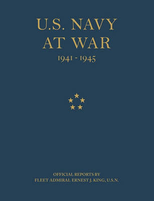 U.S. Navy at War by Ernest J. King