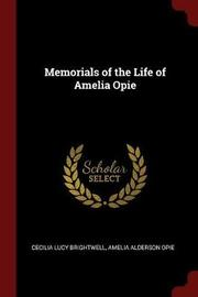 Memorials of the Life of Amelia Opie by Cecilia Lucy Brightwell image