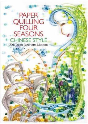 Paper Quilling Four Seasons Chinese Style by Zhu Liqun Paper Arts Museum