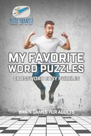 My Favorite Word Puzzles Crossword Easy Puzzles Brain Games for Adults by Puzzle Therapist
