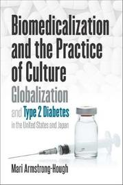 Biomedicalization and the Practice of Culture by Mari Armstrong-Hough