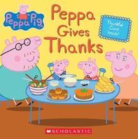 Peppa Gives Thanks by Meredith Rusu