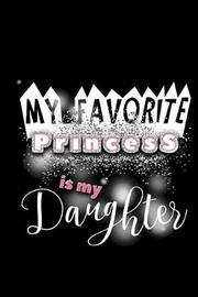 My Favorite Princess Is My Daughter by Uab Kidkis image