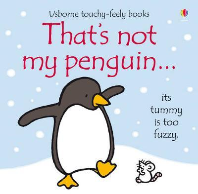 That's Not My Penguin (Touch & Feel) by Fiona Watt