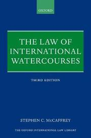 The Law of International Watercourses by Stephen C McCaffrey
