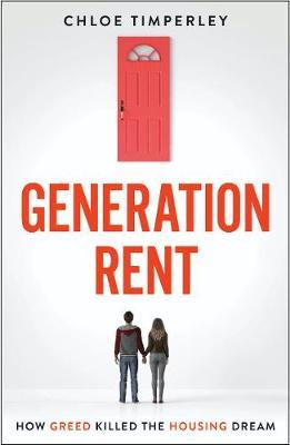 Generation Rent by Chloe Timperley