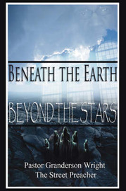 Beneath The Earth - Beyond The Stars by Granderson, Wright