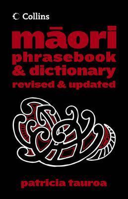 Collins Maori Phrasebook and Dictionary - New Edition by Patricia Tauroa