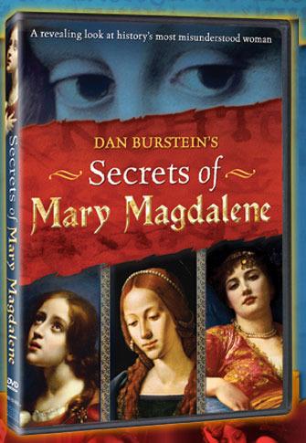 Dan Burstein's - Secrets of Mary Magdalene on DVD