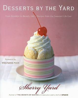 Desserts by the Yard by Sherry Yard