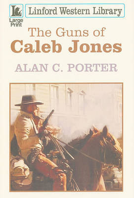 The Guns Of Caleb Jones by Alan C Porter image