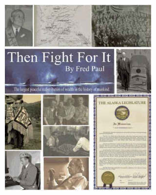 Then Fight for It! by Fred Paul