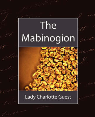The Mabinogion by Charlotte Guest Lady Charlotte Guest