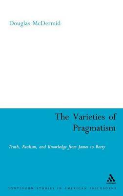 The Varieties of Pragmatism by Douglas McDermid image
