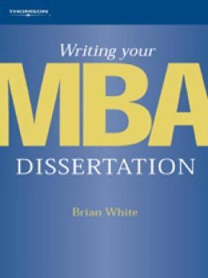 Writing Your MBA Dissertation by Brian White image