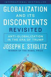 Globalization and Its Discontents Revisited by Joseph E Stiglitz