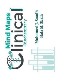 Minds Maps in Clinical Biochemistry by Mohamed J Saadh
