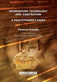 Information Technology and Arbitration by Thomas Schultz