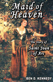 Maid of Heaven: The Story of Saint Joan of Arc by BEN, D KENNEDY image