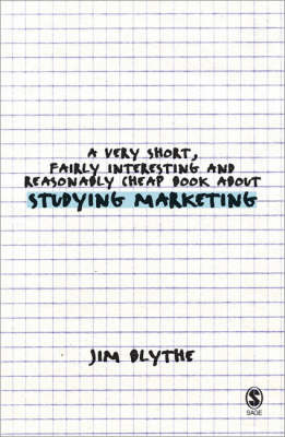 A Very Short, Fairly Interesting and Reasonably Cheap Book about Studying Marketing by Jim Blythe image