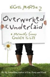 Overworked and Underlaid by Nigel Marsh image