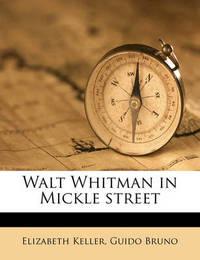 Walt Whitman in Mickle Street by Elizabeth Keller