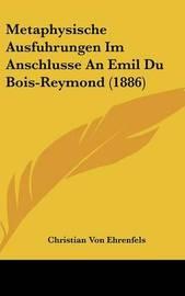 Metaphysische Ausfuhrungen Im Anschlusse an Emil Du Bois-Reymond (1886) by Christian Von Ehrenfels image