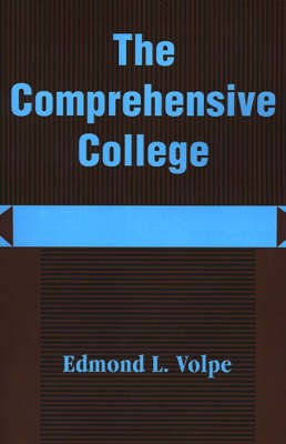 The Comprehensive College: Heading Toward a New Direction in Higher Education by Edmond Loris Volpe
