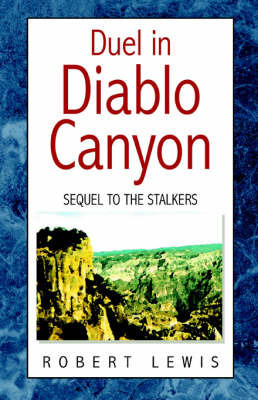 Duel in Diablo Canyon by Robert Lewis