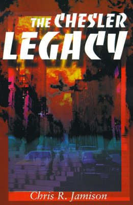 The Chesler Legacy by Chris R. Jamison