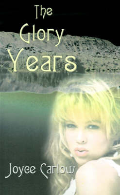 The Glory Years by Joyce Carlow