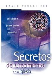 LOS Secretos Del Crecimiento De UNA Iglesia (Secrets of Church Growth) by David Yonggi Cho image