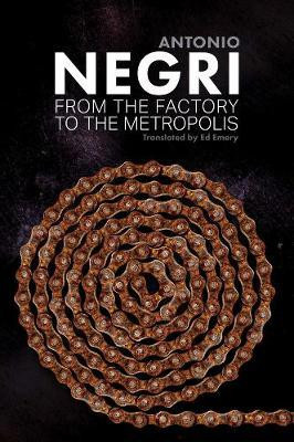 From the Factory to the Metropolis by Antonio Negri image