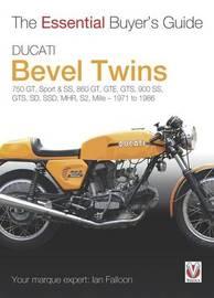 Ducati Bevel Twins by Ian Falloon