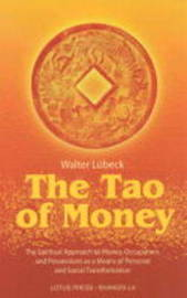The Tao of Money by Walter Lubeck