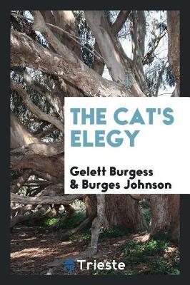 The Cat's Elegy by Gelett Burgess