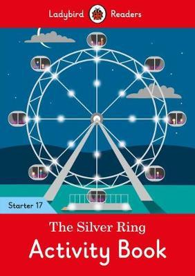 The Silver Ring Activity Book - Ladybird Readers Starter Level 17 by Ladybird