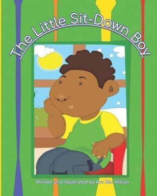 The Little Sit-Down Boy by Ava Blu Wilson