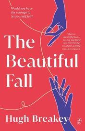 The Beautiful Fall by Hugh Breakey
